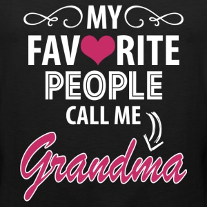 My Favorite People Call Me Grandma Women's T-Shirts - Men's Premium Tank