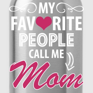 My Favorite People Call Me Mom Women's T-Shirts - Water Bottle