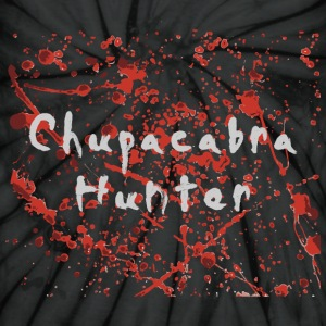 Chupacabra Hunter Hoodies - Unisex Tie Dye T-Shirt