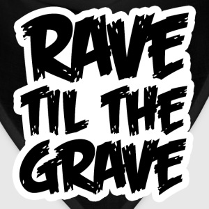 Rave Til The Grave - Bandana