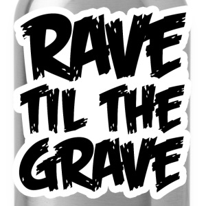 Rave Til The Grave - Water Bottle