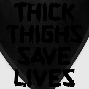 Thick Thighs Save Lives Women's T-Shirts - Bandana