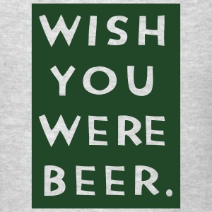 WISH YOU WERE BEER Long Sleeve Shirts - Men's T-Shirt