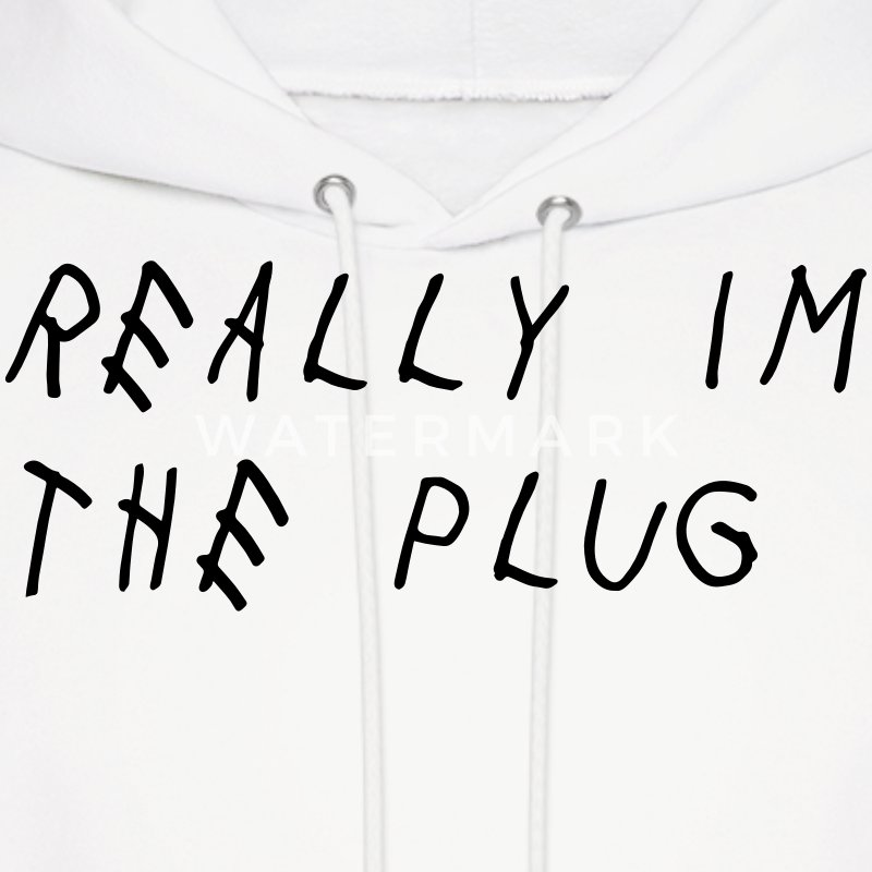 Really I'm The Plug Shirt Hoodies - Men's Hoodie