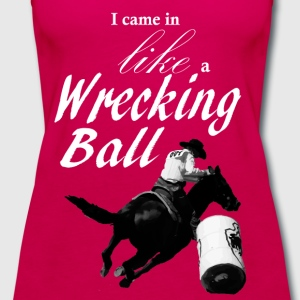I came in like a wrecking ball Women's T-Shirts - Women's Premium Tank Top