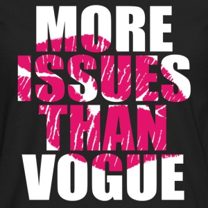 More Issues Than Vogue Women's T-Shirts - Men's Premium Long Sleeve T-Shirt