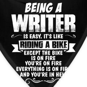 Being A Writer Is Easy It's Like Riding A Bike... Women's T-Shirts - Bandana