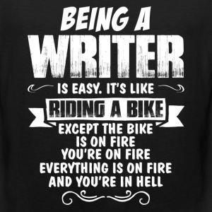 Being A Writer Is Easy It's Like Riding A Bike... Women's T-Shirts - Men's Premium Tank