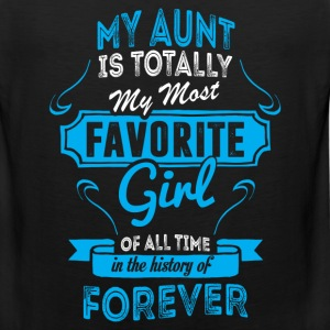 My Aunt Is Totally My Most Favorite Girl T-Shirts - Men's Premium Tank