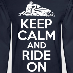 Keep Calm And Ride On   - Men's Long Sleeve T-Shirt