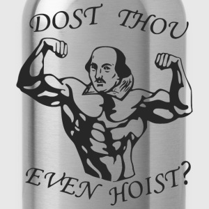 Dost Thou Even Hoist? T-Shirts - Water Bottle