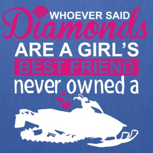 Snowmobile Whoever Said Diamond Are A Girls Best F - Tote Bag