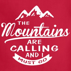 The Mountains Are Calling And I Must Go - Adjustable Apron
