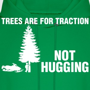 Trees Are For Traction Not Hugging Snowmobile - Men's Hoodie
