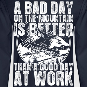 Snowboard A Bad Day On The Mountain Is Better - Men's Long Sleeve T-Shirt