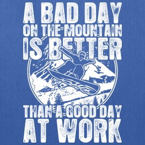Snowboard A Bad Day On The Mountain Is Better - Tote Bag