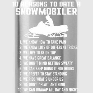 10 Reasons To Date A Snowmobiler - Water Bottle