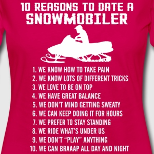 10 Reasons To Date A Snowmobiler - Women's Premium Long Sleeve T-Shirt