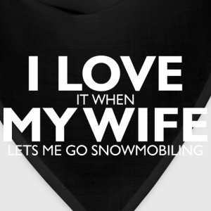 I Love My Wife Lets Me Go Snowmobiling   - Bandana