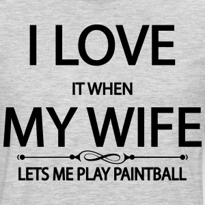 I Love It When My Wife Lets Me Play Paintball T-Shirts - Men's Premium Long Sleeve T-Shirt