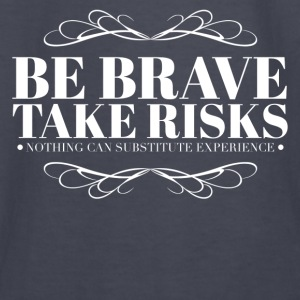 Be brave take risks Hoodies - Kids' Long Sleeve T-Shirt