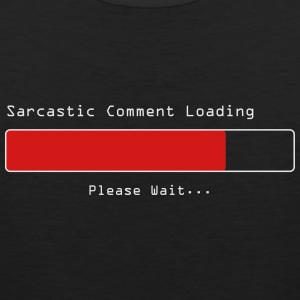 Sarcastic Comment Loading - Men's Premium Tank