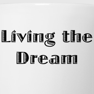 Living the dream Baby Bodysuits - Coffee/Tea Mug