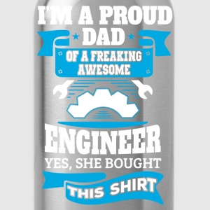 I'm a Proud Dad of a Freaking Awesome Engineer.... T-Shirts - Water Bottle