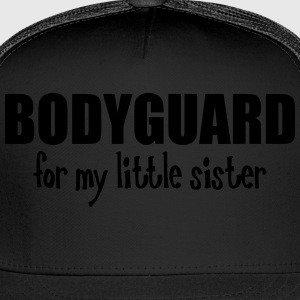 Bodyguard For My Little Sister Kids' Shirts - Trucker Cap