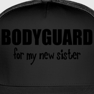 Bodyguard For My New Sister Kids' Shirts - Trucker Cap