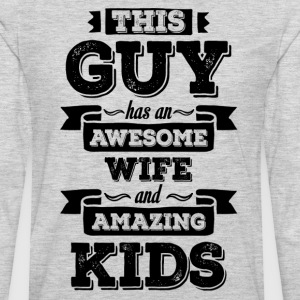 This Guy Has An Awesome Wife And Amazing Kids T-Shirts - Men's Premium Long Sleeve T-Shirt