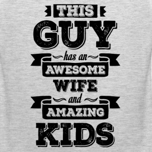 This Guy Has An Awesome Wife And Amazing Kids T-Shirts - Men's Premium Tank