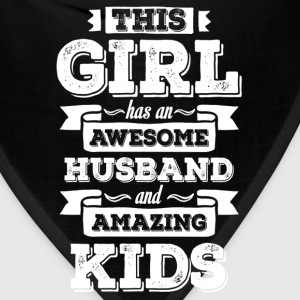 This Girl Has An Awesome Husband And Amazing Kids Women's T-Shirts - Bandana