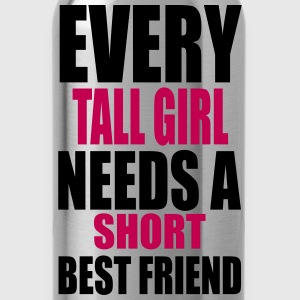 Every Tall Girl Needs A Short Best Friend Women's T-Shirts - Water Bottle