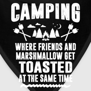 Camping - Where Friends And Marshmallow Get.... T-Shirts - Bandana