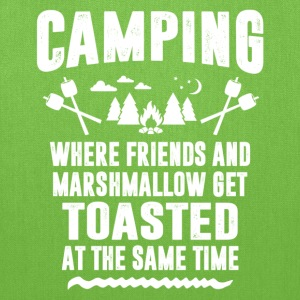 Camping - Where Friends And Marshmallow Get.... T-Shirts - Tote Bag