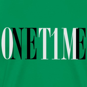 One Time - Green Hoodie - Men's Premium T-Shirt