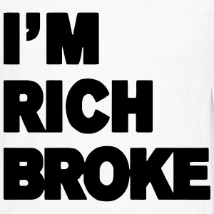 I'M RICH BROKE Hoodies - Men's Premium Long Sleeve T-Shirt