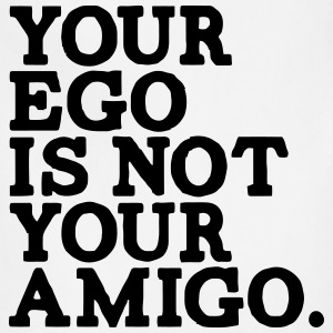 YOUR EGO IS NOT YOUR AMIGO! Hoodies - Adjustable Apron