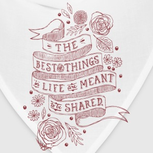 The Best Things In Life - Bandana