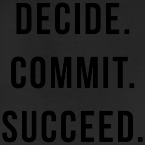 Decide. Commit. Succeed.  Hoodies - Leggings