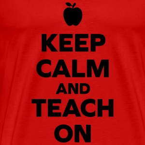 Keep Calm Teach On Tanks - Men's Premium T-Shirt