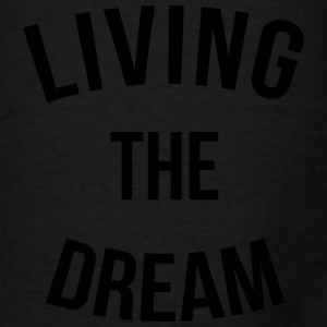 Living The Dream  Bags & backpacks - Men's T-Shirt