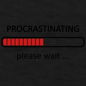 Procrastinating Please Wait Loading Bar Mugs & Drinkware - Men's T-Shirt