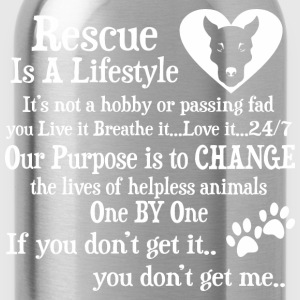 Rescue Is A Lifestyle Not A Hobby Or A Passing Fad - Water Bottle
