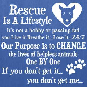 Rescue Is A Lifestyle Not A Hobby Or A Passing Fad - Tote Bag