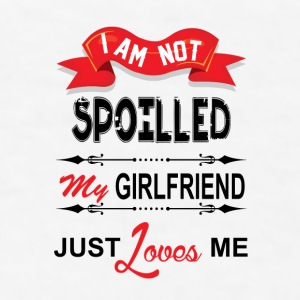 I Am Not Spoiled My Girlfriend Just Loves Me Mugs & Drinkware - Men's T-Shirt
