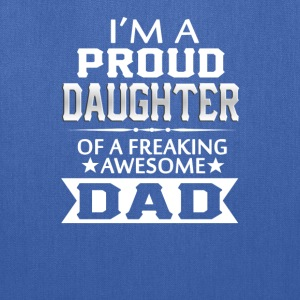 Proud Daughter Of A Freaking Awesome Dad - Tote Bag