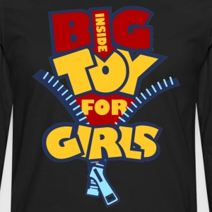 Big Toy for Girls inside Shirt - Men's Premium Long Sleeve T-Shirt