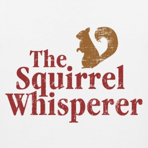 The Squirrel Whisperer T-Shirts - Men's Premium Tank